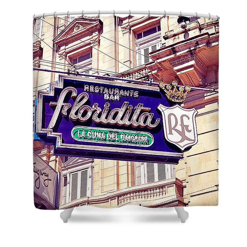 Havana Shower Curtain featuring the photograph Floridita - Havana Cuba by Chris Andruskiewicz