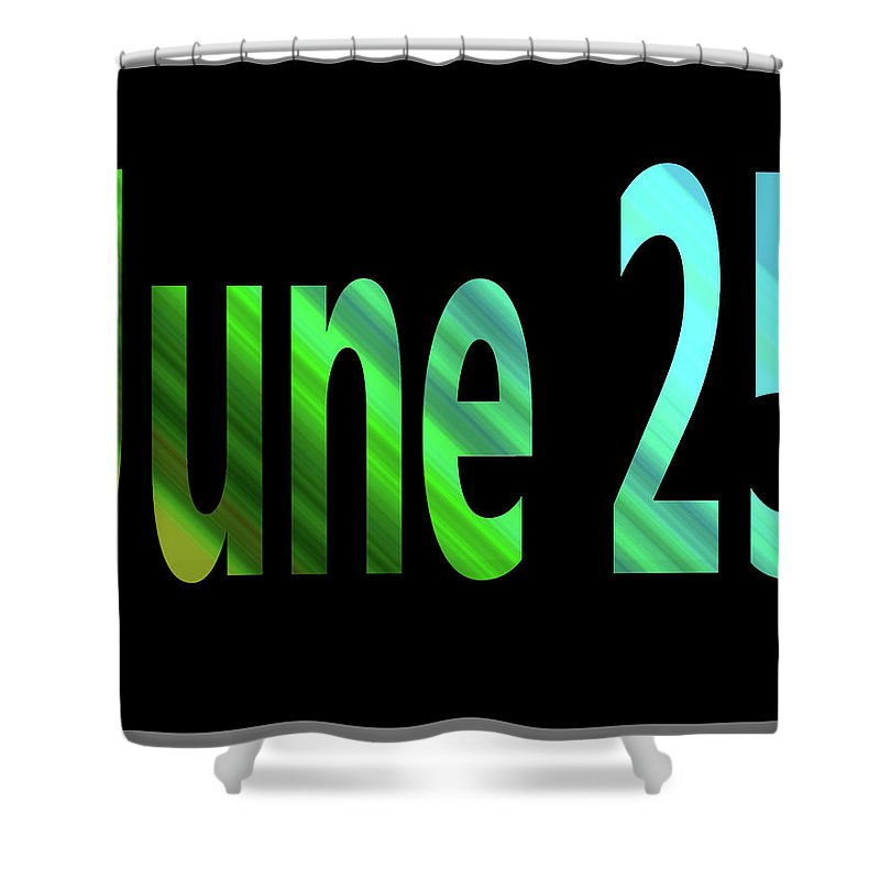 June Shower Curtain featuring the digital art June 25 by Day Williams