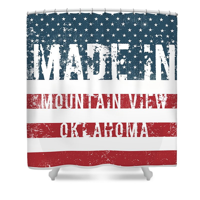 Mountain View Shower Curtain featuring the digital art Made In Mountain View, Oklahoma by Tinto Designs