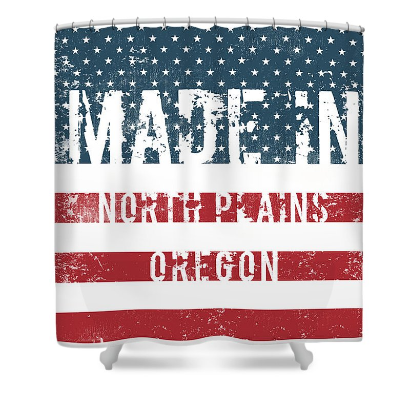 North Plains Shower Curtain featuring the digital art Made In North Plains, Oregon by Tinto Designs