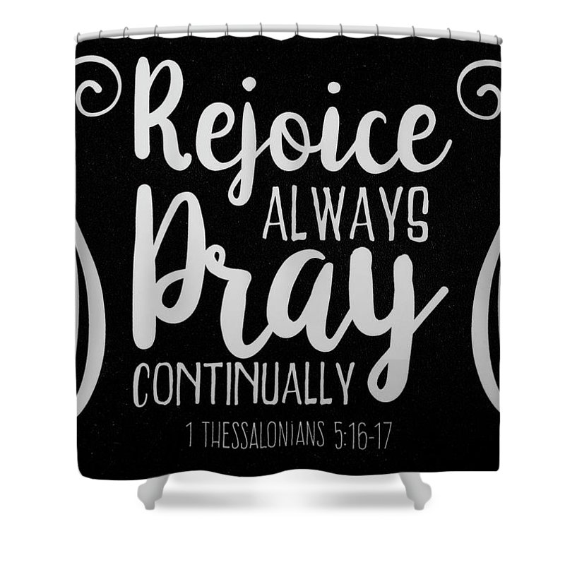 1 Thessalonians 5 16 17 Scripture Verses Bible Art Shower Curtain