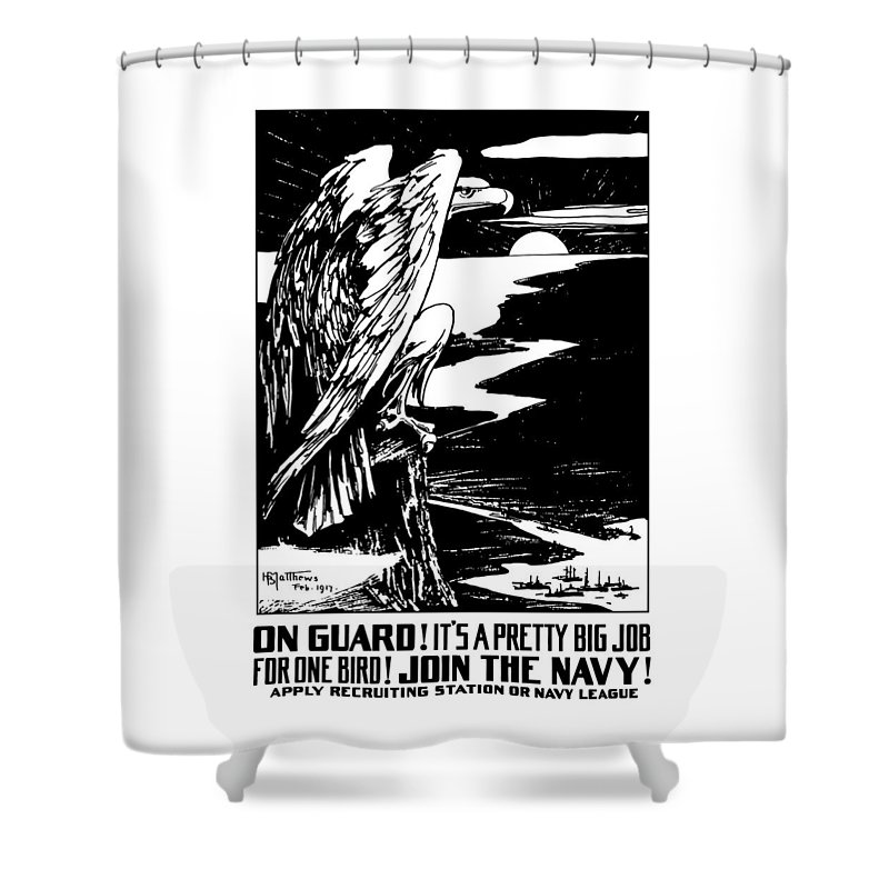 Ww1 Shower Curtain featuring the painting On Guard - Join The Navy by War Is Hell Store