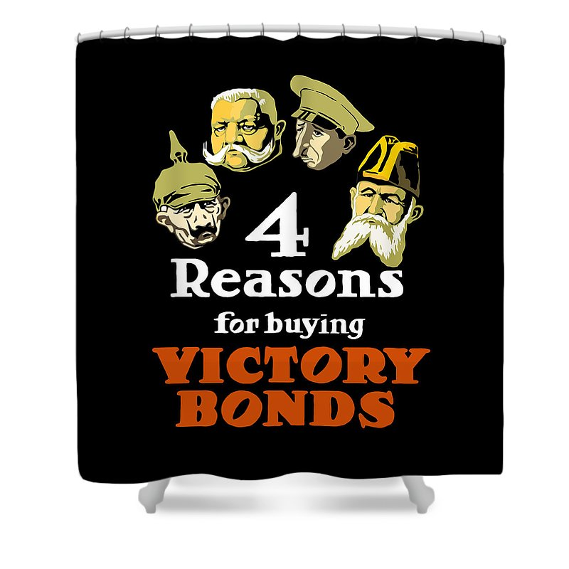 Ww1 Shower Curtain featuring the painting 4 Reasons For Buying Victory Bonds by War Is Hell Store