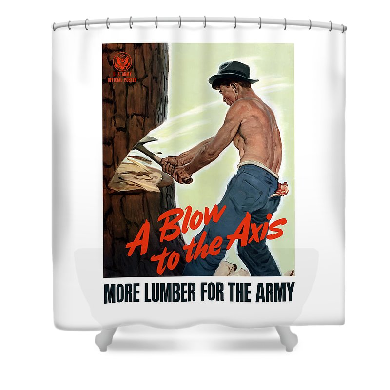 Lumberjack Shower Curtain featuring the painting A Blow To The Axis - Ww2 by War Is Hell Store