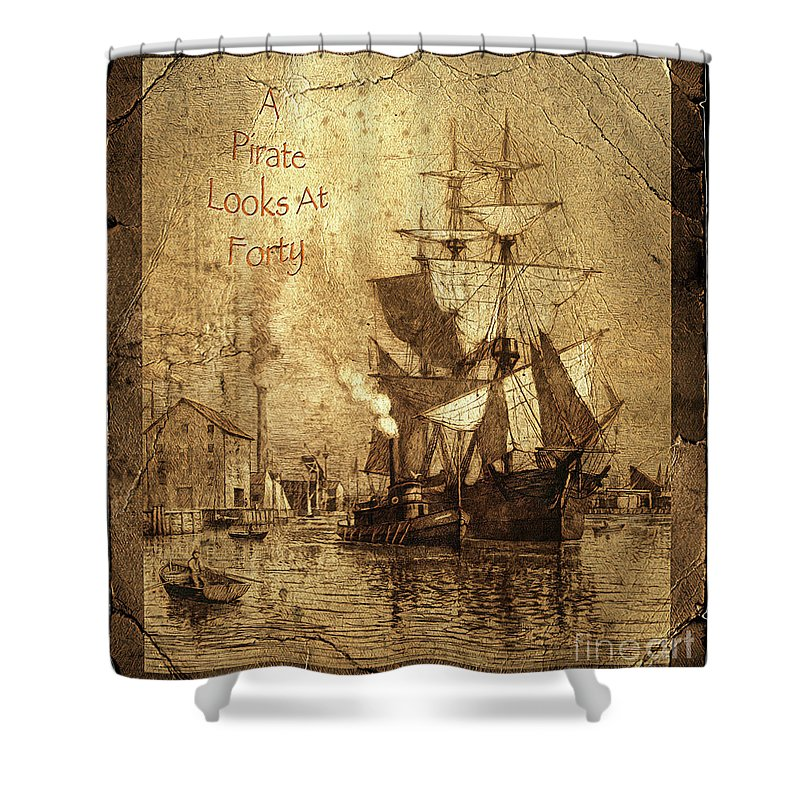 A Pirate Looks At Forty Shower Curtain featuring the photograph A Pirate Looks At Forty Schooner Wharf by John Stephens