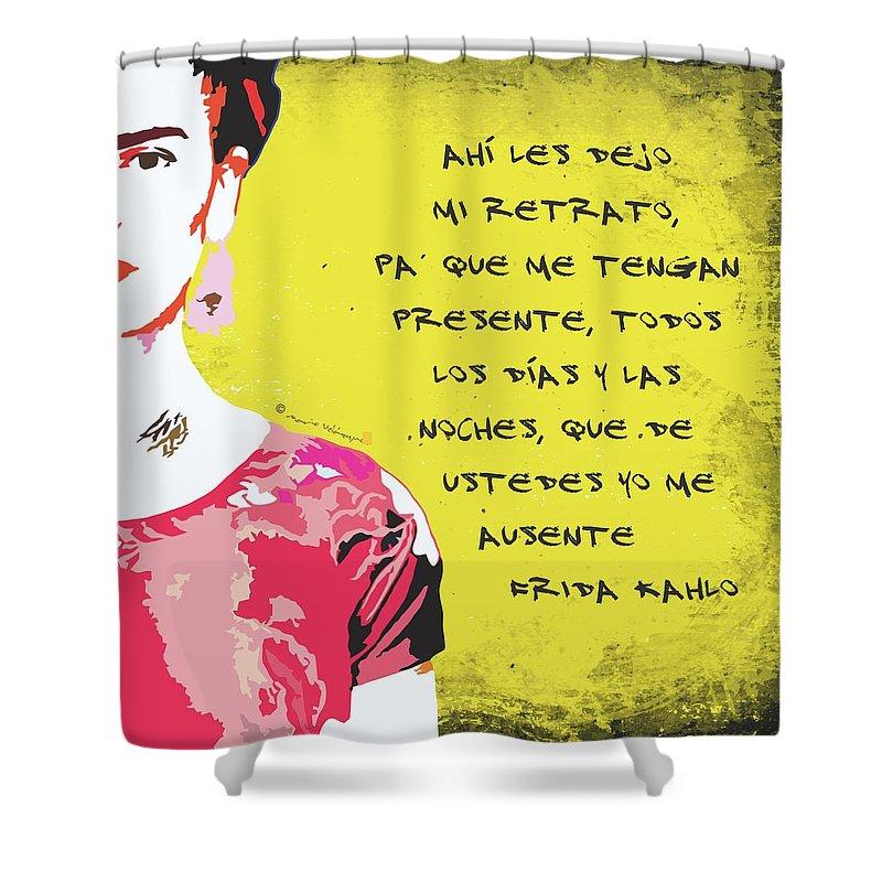 Frida Kahlo Shower Curtain Featuring The Digital Art Ahi Les Dejo Mi Retrato Portrait