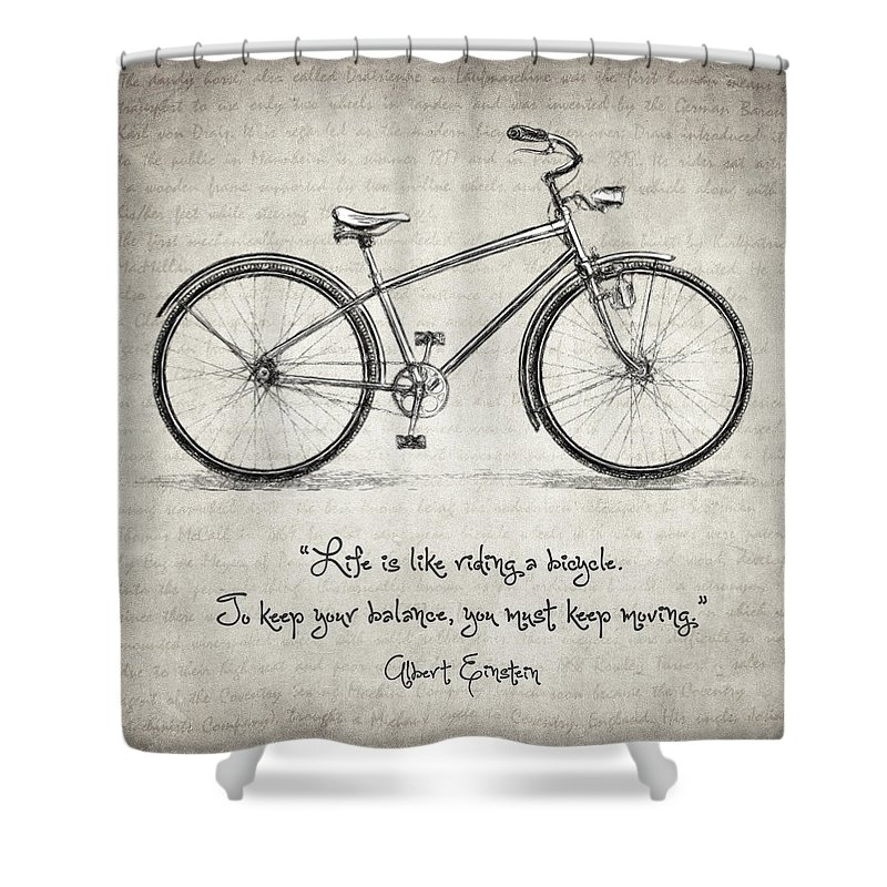 Life Is Like Riding A Bicycle Shower Curtain Featuring The Drawing Albert Einstein Quote By