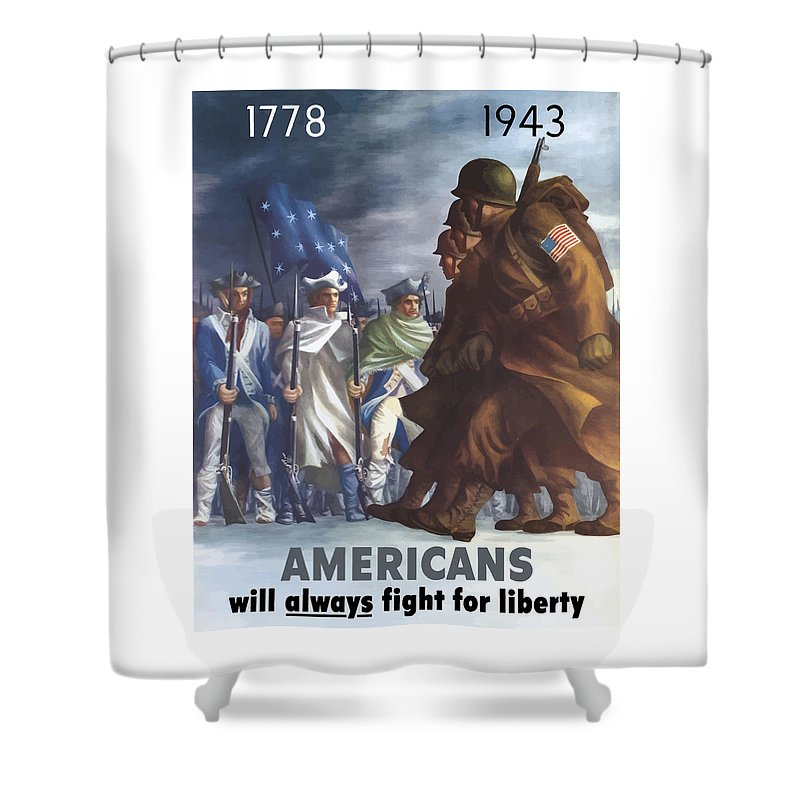 Propaganda Shower Curtain featuring the painting Americans Will Always Fight For Liberty by War Is Hell Store
