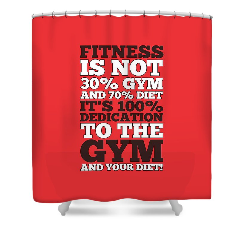 Fitness Is Not Half Gym And Full Diet Gym Motivational Quotes Poster Shower  Curtain