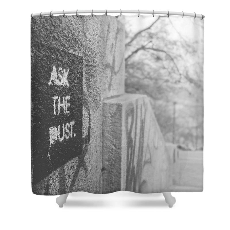 Street Art Shower Curtain featuring the photograph Ask The Dust by Elana Haynes