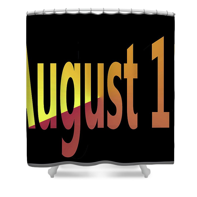 August Shower Curtain featuring the digital art August 11 by Day Williams