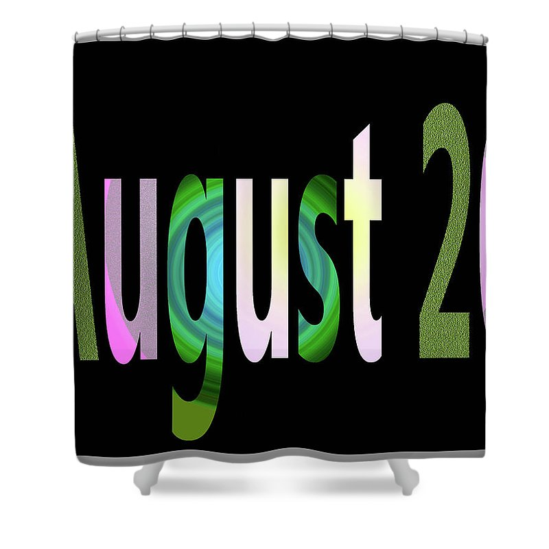 August Shower Curtain featuring the digital art August 20 by Day Williams
