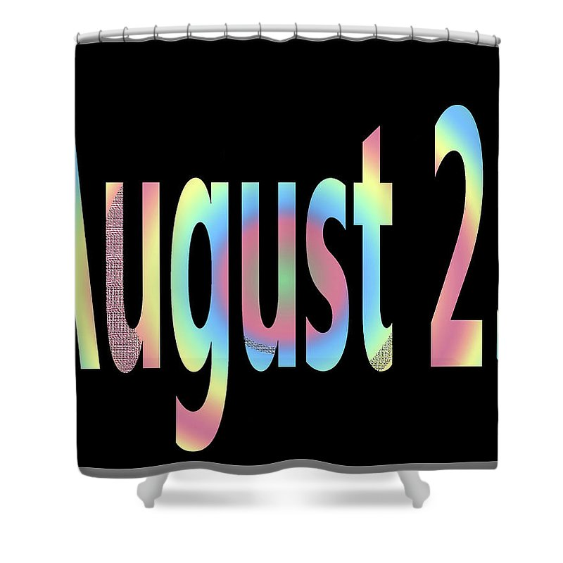 August Shower Curtain featuring the digital art August 23 by Day Williams