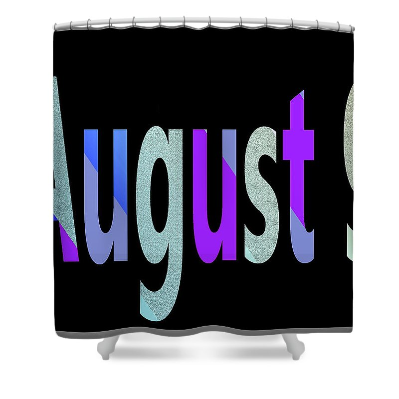 August Shower Curtain featuring the digital art August 9 by Day Williams
