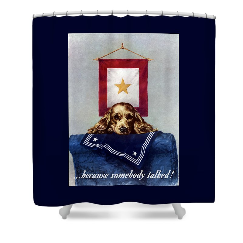 Gold Star Banner Shower Curtain featuring the painting Because Somebody Talked - Ww2 by War Is Hell Store