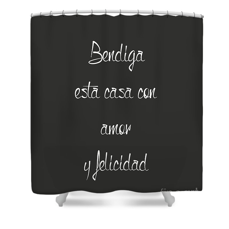 Bendiga Shower Curtain featuring the digital art Bendiga Esta Casa by Voros Edit