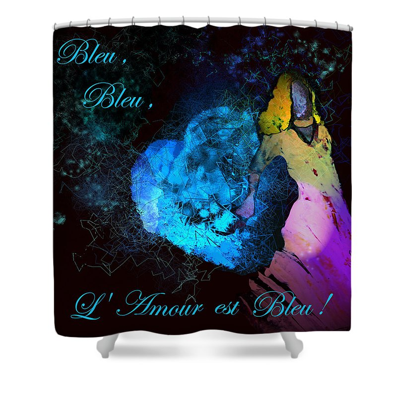 Love Shower Curtain featuring the painting Bleu Bleu L Amour Est Bleu by Miki De Goodaboom