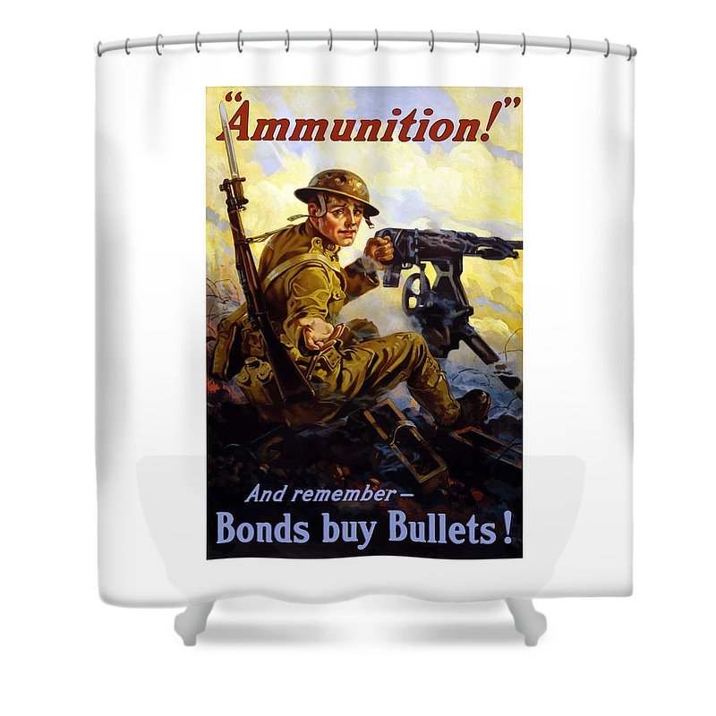 Ww1 Shower Curtain featuring the painting Ammunition - Bonds Buy Bullets by War Is Hell Store