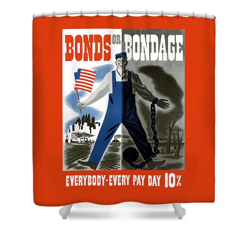 War Bonds Shower Curtain featuring the painting Bonds Or Bondage -- Ww2 Propaganda by War Is Hell Store