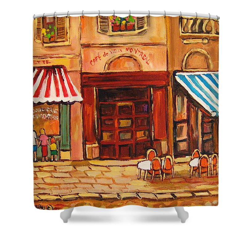Cafe Vieux Montreal Street Scenes Shower Curtain featuring the painting Cafe Vieux Montreal by Carole Spandau