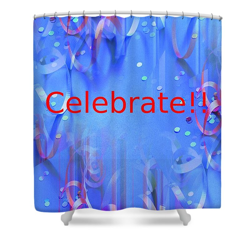 Celebrate Shower Curtain featuring the photograph Celebrate 1 by Tim Allen