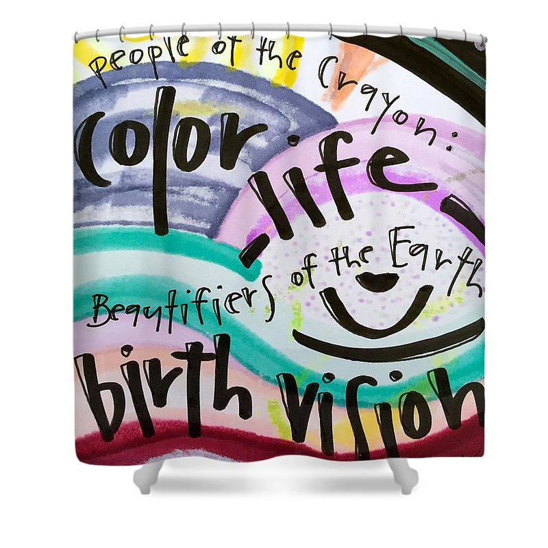 Life Shower Curtain featuring the painting Color Life, Birth Vision by Vonda Drees