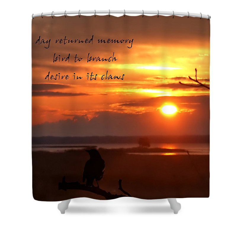 Poetry Shower Curtain featuring the photograph Day Returned Memory by Bruce Tracy