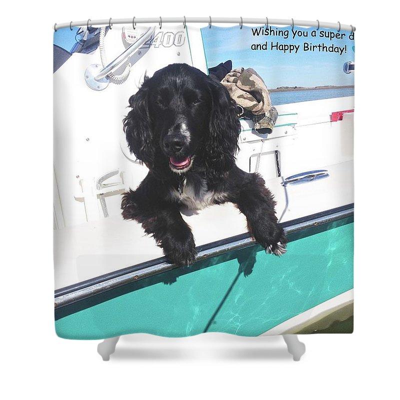 Dog Happy Birthday Card Shower Curtain featuring the photograph Dog Happy Birthday Card by Kristina Deane