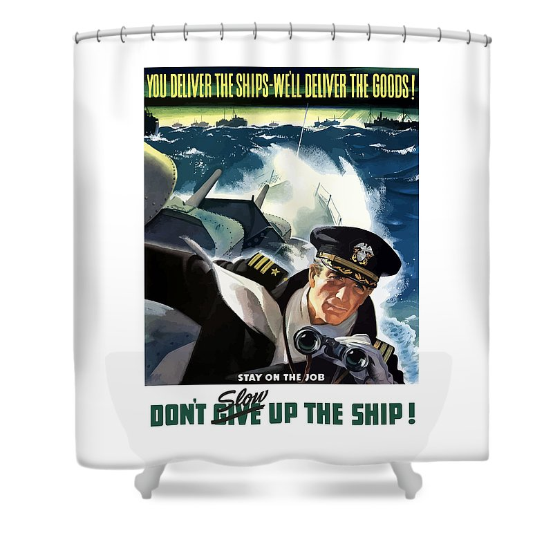 Navy Shower Curtain featuring the painting Don't Slow Up The Ship - Ww2 by War Is Hell Store