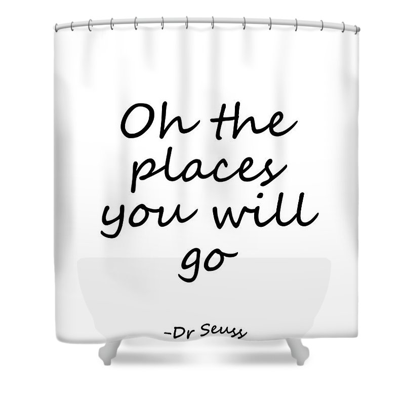 Dr Seuss Shower Curtain Featuring The Digital Art Quote Black Oh
