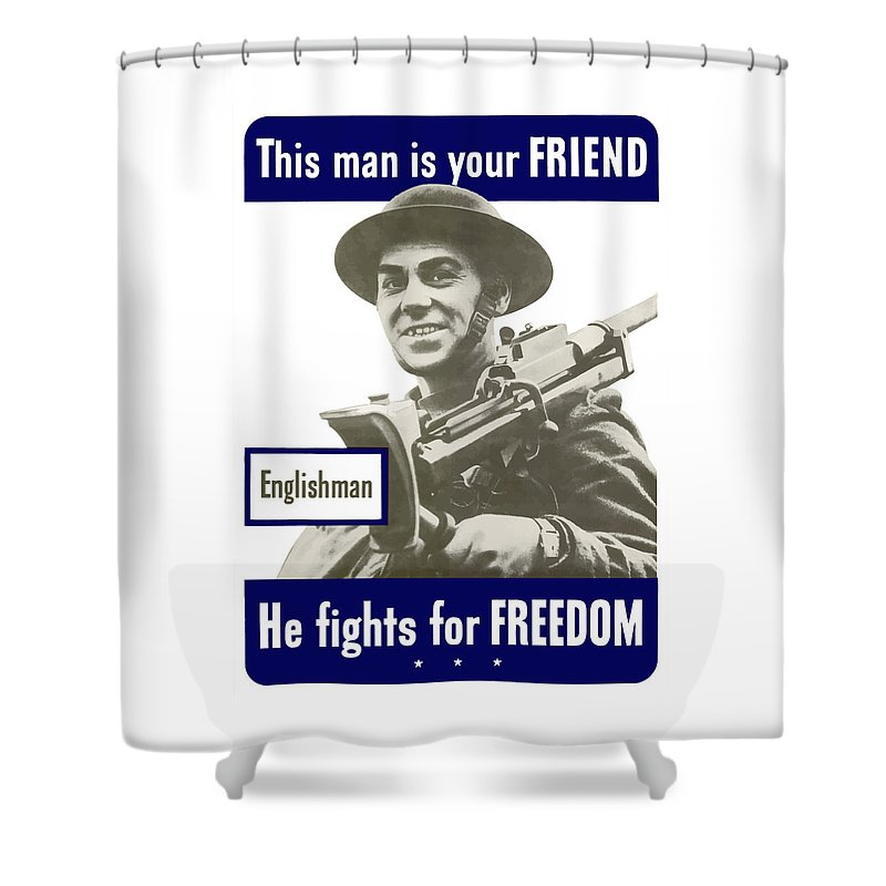 English Army Shower Curtain featuring the painting Englishman - This Man Is Your Friend by War Is Hell Store