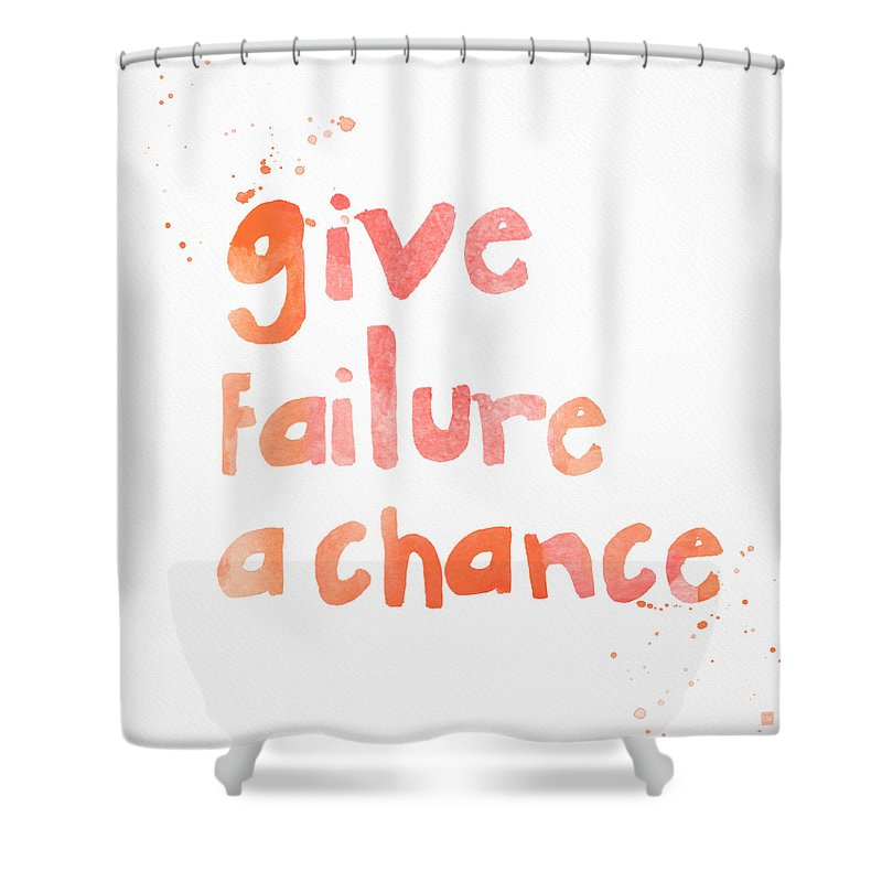 Inspiration Shower Curtain featuring the painting Give Failure A Chance by Linda Woods