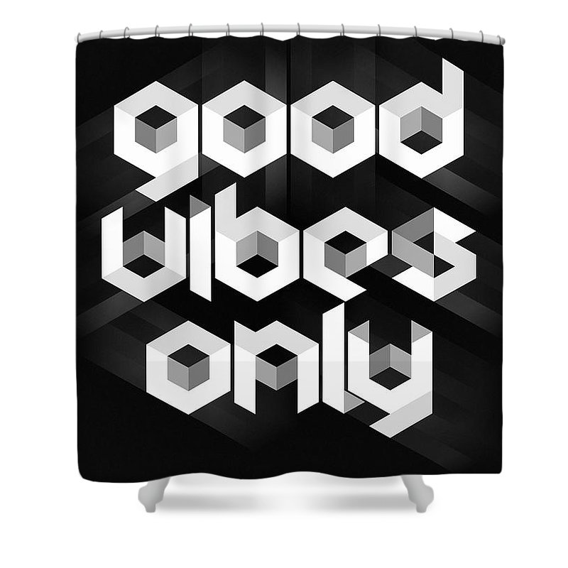 Good Vibes Only Shower Curtain featuring the digital art Good Vibes Only Quote by Zapista OU