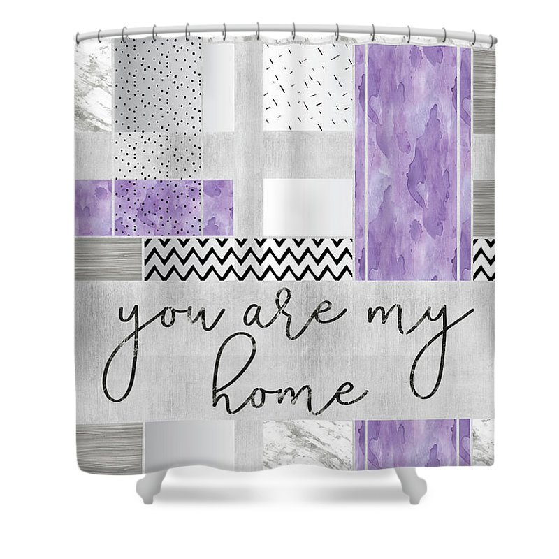 Life Motto Shower Curtain featuring the digital art Graphic Art Silver You Are My Home - Violet by Melanie Viola