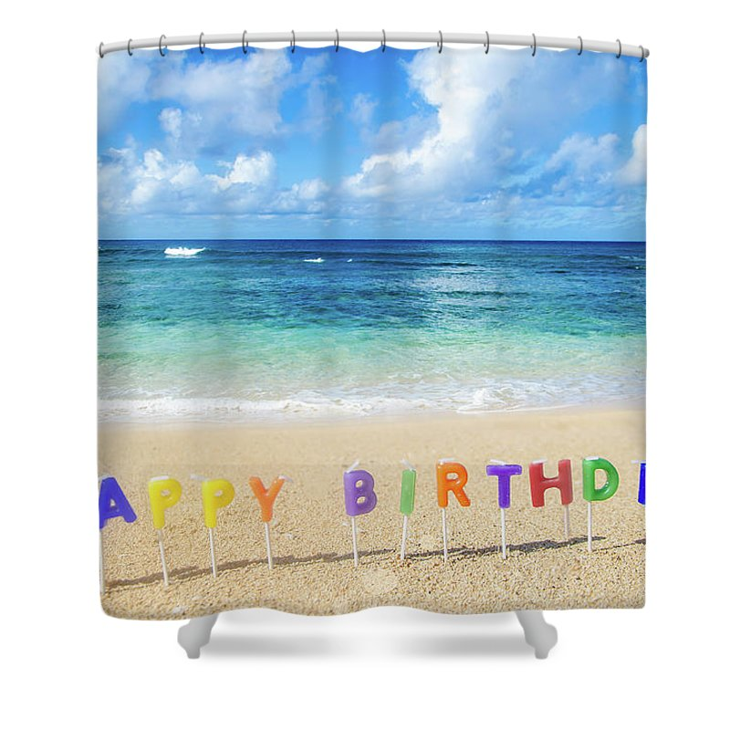 Happy Birthday On The Beach By Elena Chukhlebova Shower Curtain Featuring Photograph