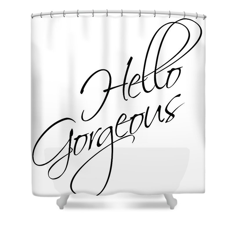 Hello Gorgeous Shower Curtain Featuring The Mixed Media By Studio Grafiikka