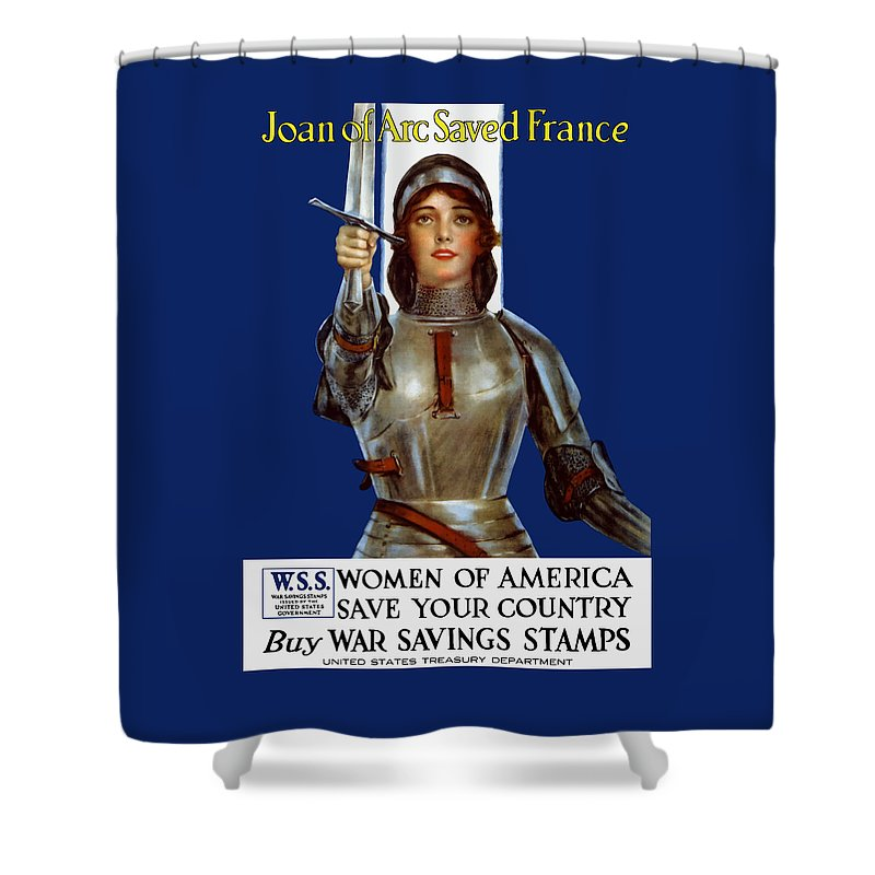 Joan Of Arc Shower Curtain featuring the painting Joan of Arc Saved France - Save Your Country by War Is Hell Store