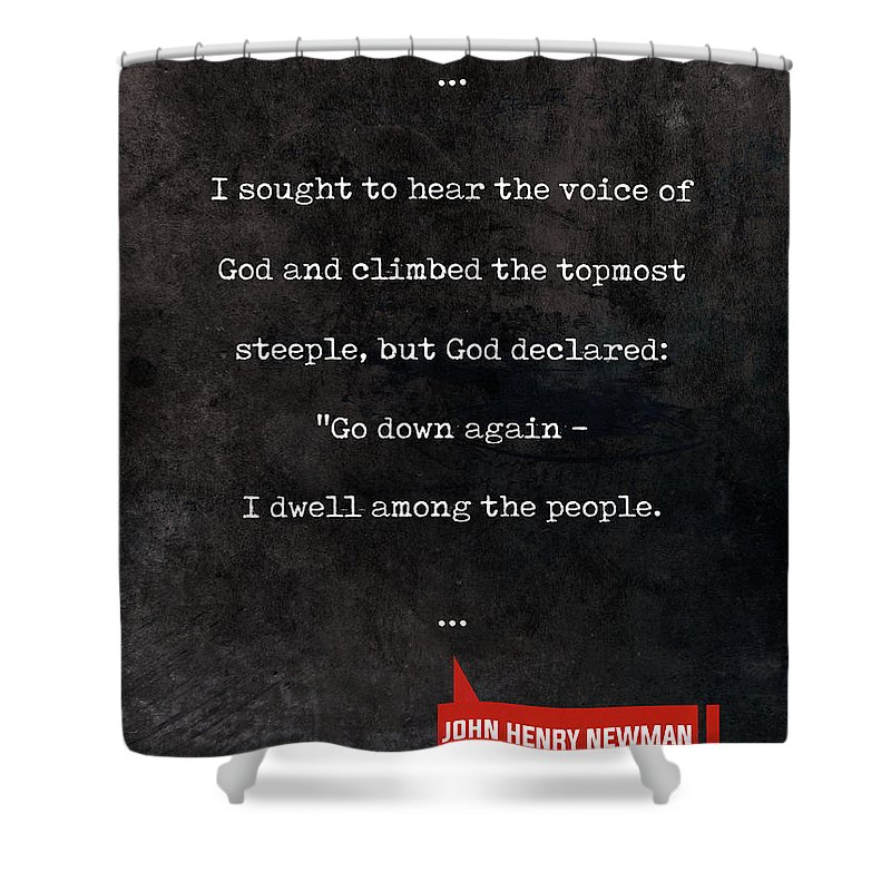 John Henry Newman Shower Curtain Featuring The Mixed Media Quotes