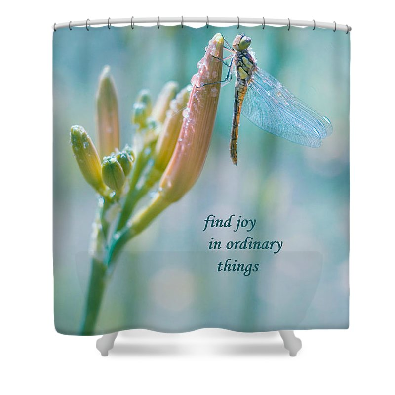 Shower Curtain featuring the photograph Joy In Ordinary Things by Terrie Sizemore