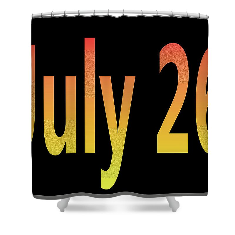 July Shower Curtain featuring the digital art July 26 by Day Williams