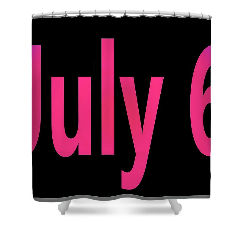July Shower Curtain featuring the digital art July 6 by Day Williams