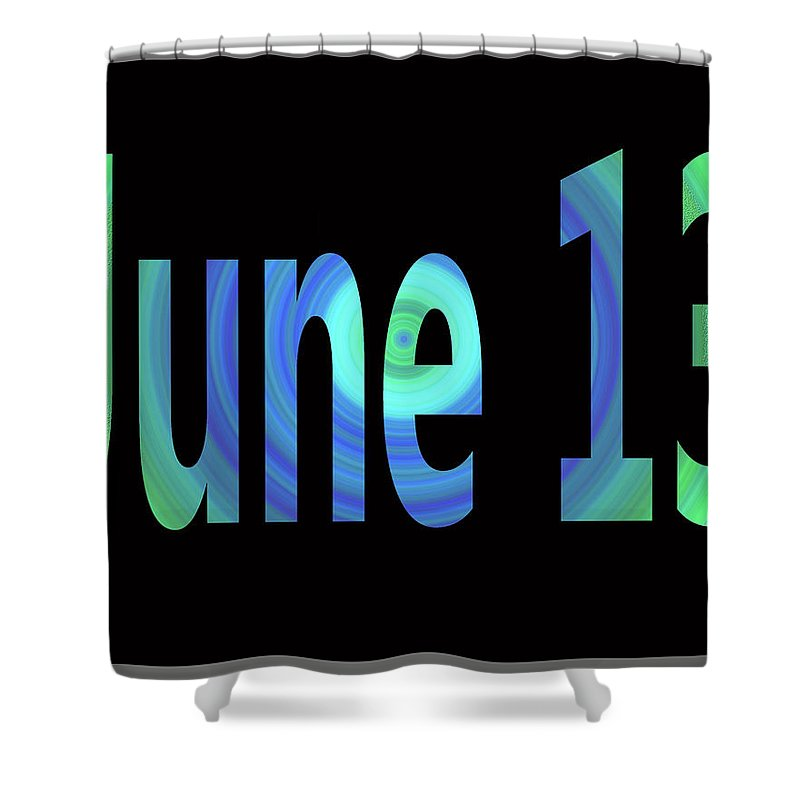 June Shower Curtain featuring the digital art June 13 by Day Williams