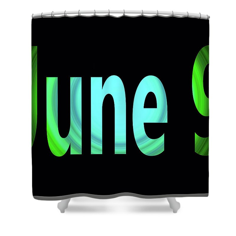 June Shower Curtain featuring the digital art June 9 by Day Williams