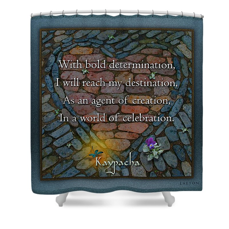 Destination Shower Curtain featuring the mixed media Kaypacha's Mantra 7.23.2015 by Richard Laeton