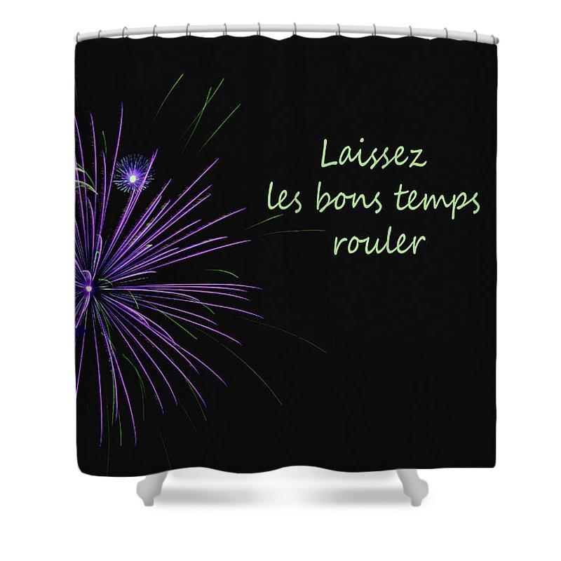 Laissez Les Bons Temps Rouler Shower Curtain Featuring The Photograph