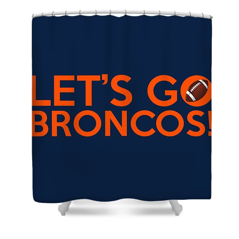 Denver Broncos Shower Curtain Featuring The Painting Lets Go By Florian Rodarte