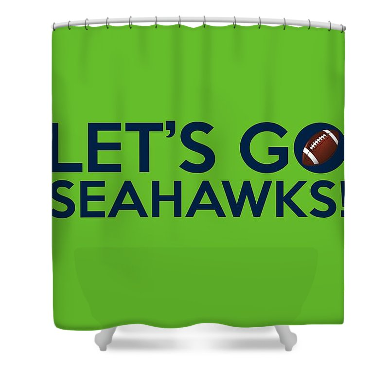 Seattle Seahawks Shower Curtain Featuring The Painting Lets Go By Florian Rodarte