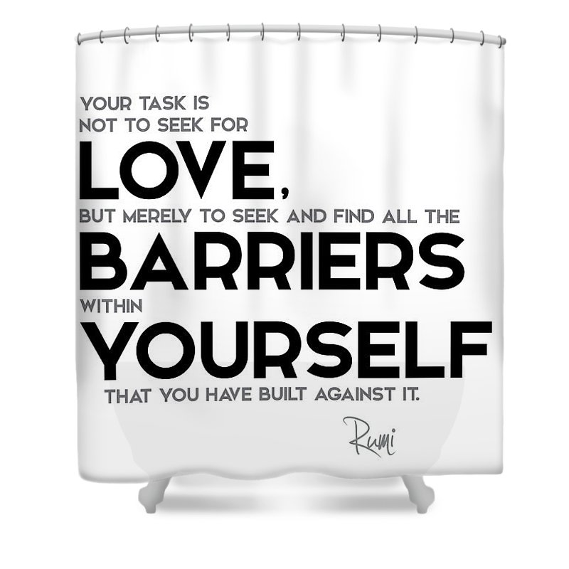 Love Barriers Within Yourself Rumi Shower Curtain For Sale By