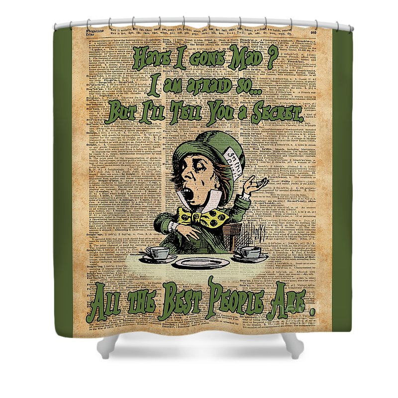 Madness Shower Curtain Featuring The Digital Art Mad Hatteralice In Wonderlandmadness Quote