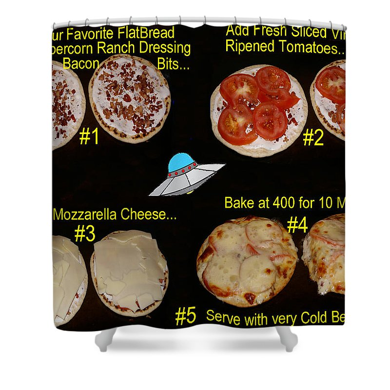 Recipes Shower Curtain Featuring The Photograph My Top Secret Recipe For Ufo Pizza By Ben Upham